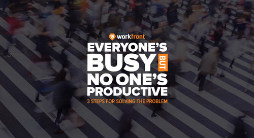 "3 Steps for Solving the ""Everyone's Busy, But No One's Productive"" Problem"