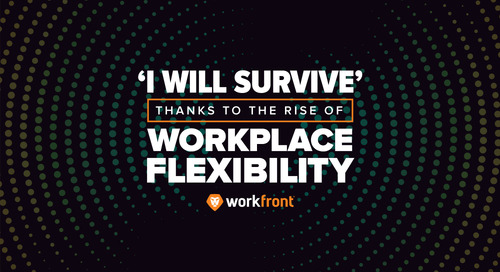 """I Will Survive"" Thanks to the Rise of Workplace Flexibility"