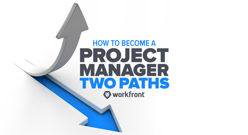 How to Become a Project Manager: Two Paths