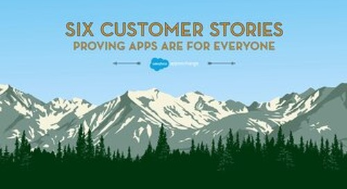 6 Customer Stories Proving Apps are for Everyone