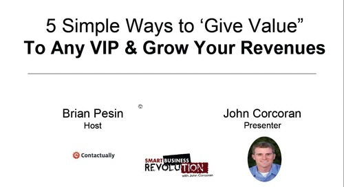 Five Simple Ways to Give Value and Grow Your Revenue (with John Corcoran)