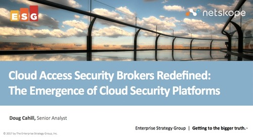 CASB Redefined: the Emergence of Cloud Security Platforms