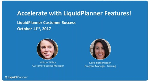 Accelerate with 2017 LiquidPlanner Features Webinar