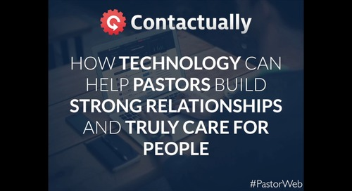 How Technology Can Help Pastors Build Strong Relationships and Truly Care for People