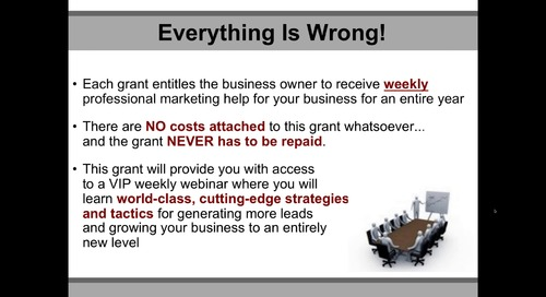 Everything You've Ever Learned About Generating Leads and Growing Your Business Is Wrong!: Part II