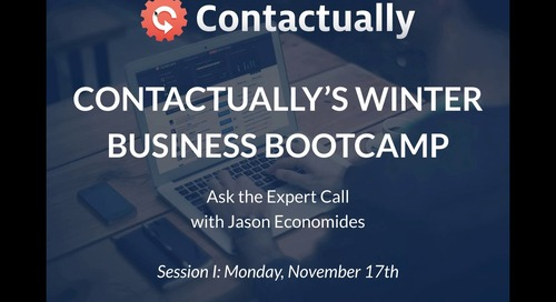 Contactually's Winter Business Bootcamp: Ask the Expert with Jason Economides (Session I: 11/17/14)