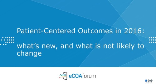 Patient-Centered Outcomes in 2016: What's New, and What's Not Likely to Change