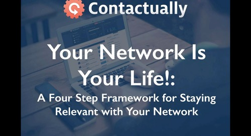 Your Network is Your Life!: A Four Step Framework for Staying Relevant with Your Network (webinar for Daniel Jordi)