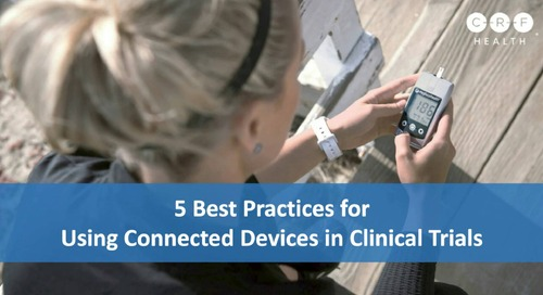 5 Best Practices for Using Connected Devices in Clinical Trials