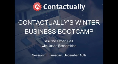 Contactually's Winter Business Bootcamp: Ask the Expert with Jason Economides (Session III: December 16th)