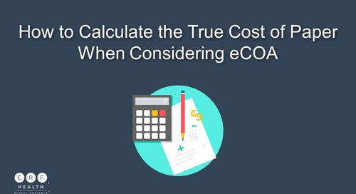 How to Calculate the True Cost of Paper When Considering eCOA