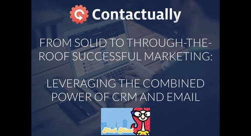 From Solid to Through-the-Roof Successful Marketing: Leveraging the Combined Power of CRM and Email