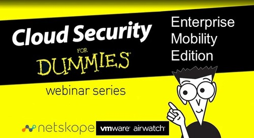 Cloud Security for Dummies Webinar Series — The Mobility Edition