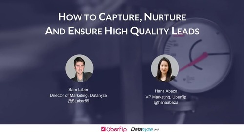 [Webinar] How To Capture, Nurture, And Ensure High Quality Leads