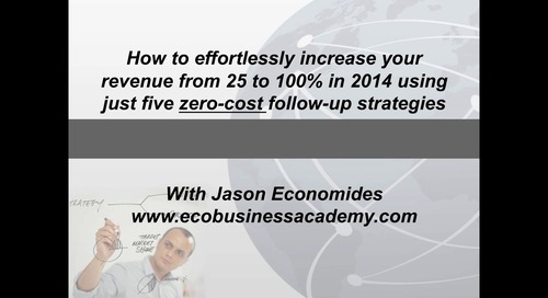 How-To: Effortlessly Increase Your Revenue from 25 to 100% Using Five Zero-Cost Follow-Up Strategies