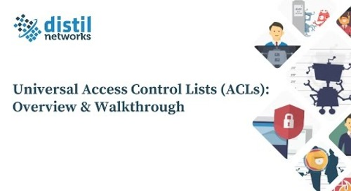 Distil Networks' Universal Access Control Lists: Overview & Walkthrough