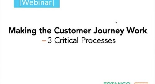 Making the Customer Journey Work - 3 Critical Processes