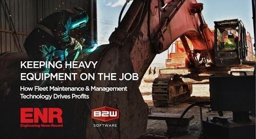 B2W & ENR Webinar: Keeping Equipment on the Job - How Fleet Maintenance Technology Drives Profits