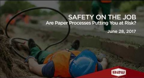 B2W Webinar – Safety on the Job: Are Paper Processes Putting You at Risk