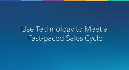 Use Technology to Meet a Fast-paced Sales Cycle