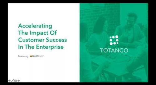Webinar - Accelerating the Impact of Customer Success in the Enterprise