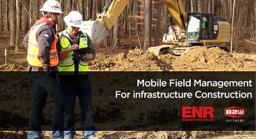 B2W & ENR Webinar: Mobile Field Management for Infrastructure Construction