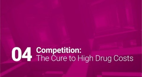 04: Competition: The Cure to High Drug Costs