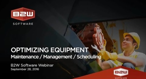 B2W Software: Optimizing Equipment Maintenance, Management and Scheduling