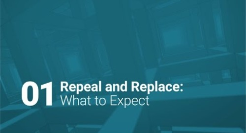 01: Repeal and Replace: What to Expect