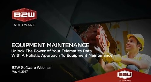 B2W Webinar: Unlock the Power of Your Telematics Data for Equipment Maintenance