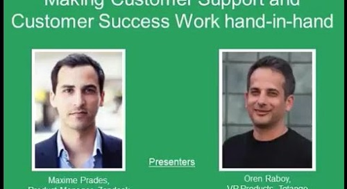 Making Customer Success and Customer Support Work Hand-in-hand