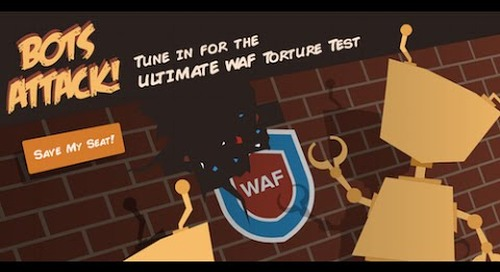 Tune in for the Ultimate WAF Torture Test: Bots Attack!