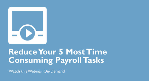 Reduce Your 5 Most Time Consuming Payroll Tasks
