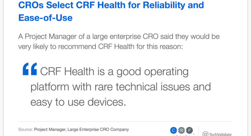 Testimonial: CROs Select CRF Health for Reliability and  Ease-of-Use