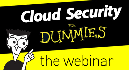 Cloud Security for Dummies - the Official Webinar