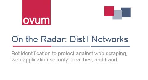 Ovum On The Radar Analyst Report on Distil Networks