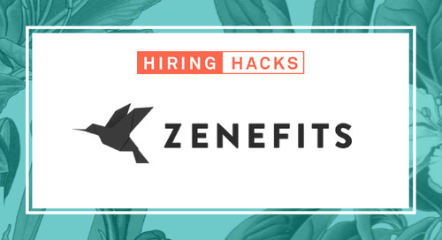 Hiring Hacks: How Zenefits' Recruiting Team Became a Strategic Business Partner