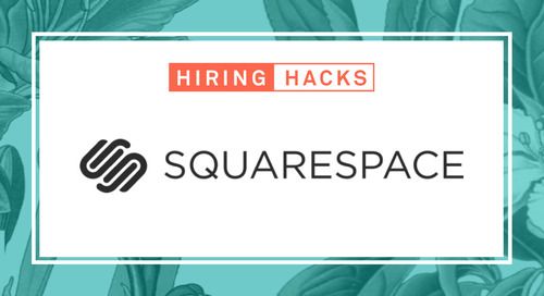 Hiring Hacks: How Squarespace Actively Engages and Sources Engineers