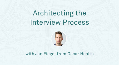 "Jan Fiegel - ""Architecting the Interview Process at Oscar Health"""