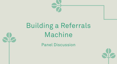 "Panel - ""Building a Referrals Machine"""
