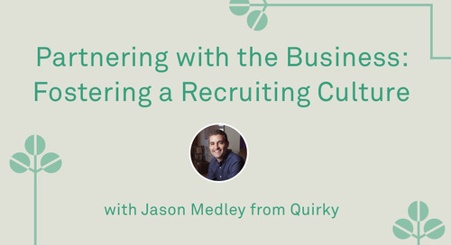 "Jason Medley - ""Partnering with the Business: Fostering a Recruiting Culture"""