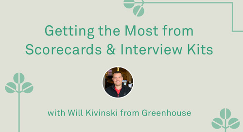 "Will Kivinski - ""Getting the Most From Scorecards & Interview Kits (in Greenhouse)"""