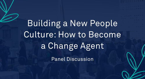 """Panel - """"Building a New People Culture: How to Become a Change Agent"""""""