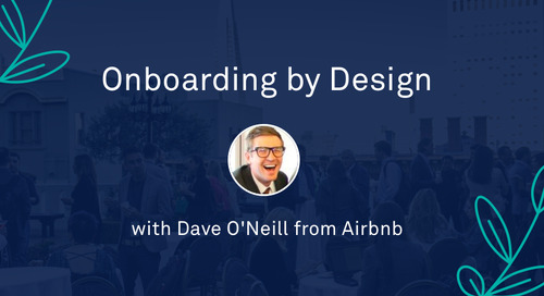 """Dave O'Neill - """"Onboarding by Design"""""""