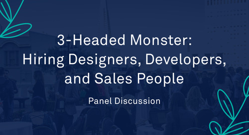 """Panel - """"3-Headed Monster: Hiring Designers, Developers, and Sales People"""""""