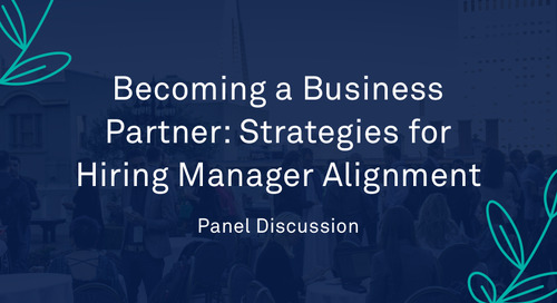 """Panel - """"Becoming a Business Partner: Strategies for Hiring Manager Alignment"""""""