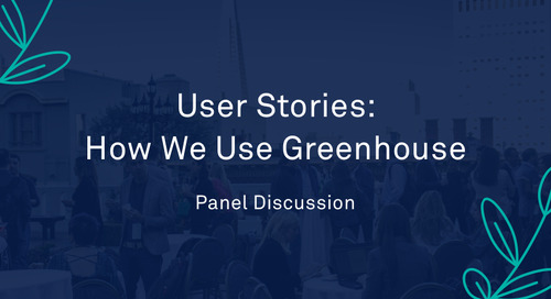 """Panel - """"User Stories: How We Use Greenhouse"""""""