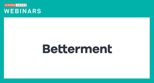 How Betterment Built an Effective In-House Recruiting Process