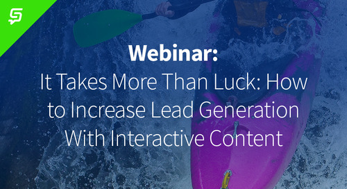 It Takes More Than Luck: How to Increase Lead Generation With Interactive Content