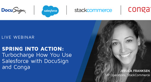 Spring Into Action: Turbocharge How You Use Salesforce with DocuSign and Conga